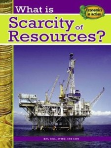 What is Scarcity of Resources? als eBook von Jessica Cohn - Crabtree Publishing