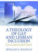 A Theology of Gay and Lesbian Inclusion: Love Letters to the Church
