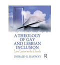 A Theology of Gay and Lesbian Inclusion - Donald G. Hanway