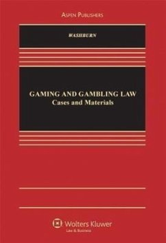 Gaming and Gambling Law: Cases and Materials - Washburn Washburn, Kevin K.