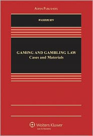Gaming and Gambling Law: Cases and Materials