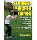 Student-Designed Games - Peter A. Hastie