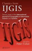 Classics from IJGIS: Twenty Years of the International Journal of Geographical Information Science and Systems