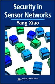 Security in Sensor Networks - Yang Xiao (Editor)