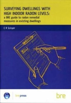Surveying Dwellings with High Indoor Radon Levels: A Bre Guide to Radon Remedial Measures in Existing Dwellings (Br 250) - Scivyer, Chris Scivyer, C. R.