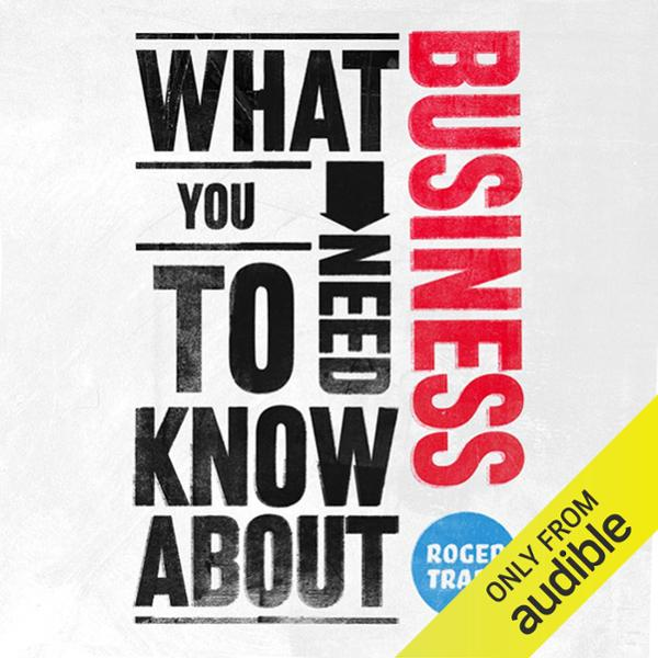 What You Need to Know About: Business , Hörbuch, Digital, ungekürzt, 327min - Roger Trapp