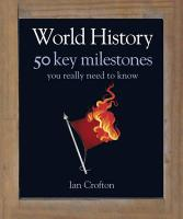 World History: 50 Things You Really Need to Know (50 Ideas You Really Need to Know Series)