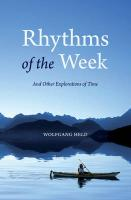 Rhythms of the Week and Other Explorations of Time. Wolfgang Held