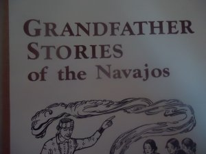Grandfather Stories of the Navajos - Sydney M. Callaway / Gary Witherspoon and others