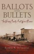 Ballots and Bullets: The Bloody County Seat Wars of Kansas