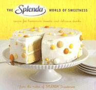 The Splenda World of Sweetness: Recipes for Homemade Desserts and Delicious Drinks