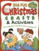 Big Fun Christmas Crafts & Activities: Over 200 Quick & Easy Activities for Holiday Fun!