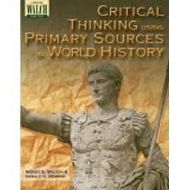 Critical Thinking Using Primary Sources In World History : Grades 10-12 - Wendy S. Wils