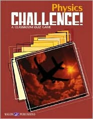 Physics Challenge!: A Classroom Quiz Game - Walch Publishing