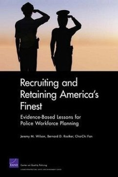 Recruiting and Retaining America's Finest: Evidence-Based Lessons for Police Workforce Planning - Wilson, Jeremy M. Rostker, Bernard D. Fan, Cha-Chi