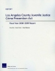 Angeles County Juvenile Justice Crime Prevention ACT - Terry Fain; Susan Turner; Greg Ridgeway