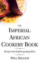 The Imperial African Cookery Book: Recipes from English-Speaking Africa