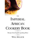 The Imperial African Cookery Book - Will Sellick