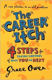 The Career Itch - 4 Steps for Taking Control of What You Do Next - Grace Owen