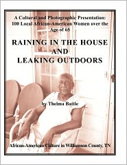Raining In The House And Leaking Outdoors - Thelma Battle