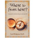 Where to from Here? a Guide for Individuals Working the Twelve Steps of Rsa. - Laird Bridgman