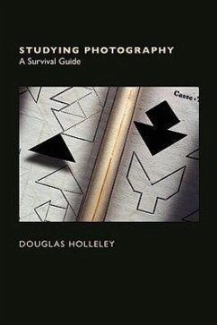 Studying Photography: A Survival Guide - Holleley, Douglas