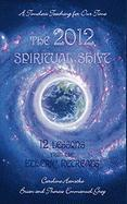 The 2012 Spiritual Shift: 12 Lessons from the Etheric Retreats