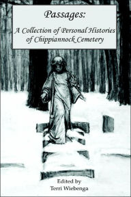 Passages: A Collection of Personal Histories of Chippiannock Cemetery - Terri A. Wiebenga