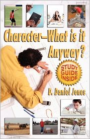 Character, What Is It Anyway? - Daniel Jones