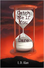 Catch Me If You Dare - L. D. Alan