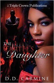 The Cartel's Daughter (Triple Crown Publications Presents) - D.D. Carmine