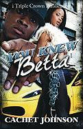 You Knew Betta (Triple Crown Publications Presents