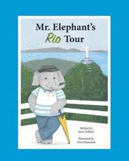 Mr. Elephant's Rio Tour - Janie Dullard