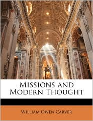 Missions And Modern Thought - William Owen Carver