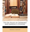 The Oil Fields of Crawford and Lawrence Counties - Raymond S Blatchley