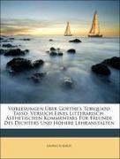 Eckardt, Ludwig: Vorlesungen Über Goethe´s Torquato Tasso: Versuch Eines Litterarisch-Ästhetischen Kommentars Für Freunde Des Dichters Und Höhere Lehranstalten