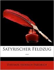 Satyrischer Feldzug. - Theodor Heinrich Friedrich