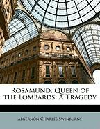 Rosamund, Queen of the Lombards: A Tragedy