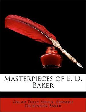 Masterpieces of E.D. Baker - Oscar Tully Shuck, Edward Dickinson Baker