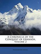 A Chronicle of the Conquest of Granada, Volume 2