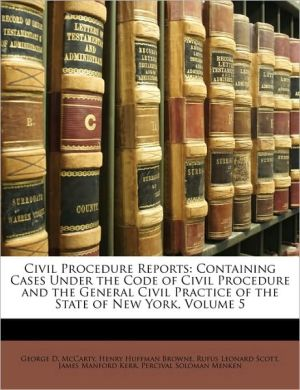 Civil Procedure Reports - George D. Mccarty, Henry Huffman Browne, Rufus Leonard Scott