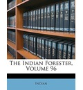 The Indian Forester, Volume 96 - Indian