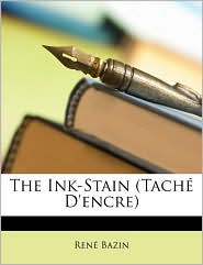 The Ink-Stain (Tache D'Encre) - Rene Bazin
