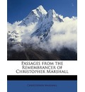 Passages from the Remembrancer of Christopher Marshall - Christopher Marshall