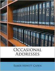 Occasional Addresses - Elmer Hewitt Capen