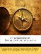 Floerken, Friedrich Jakob;Krünitz, Johann Georg;Floerke, Heinrich Gustav;Korth, Johann Wilhelm David;Hoffmann, Carl Otto: Oekonomische Encyklopädie, Volume 4