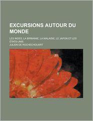 Excursions Autour Du Monde; Les Indes, La Birmanie, La Malaisie, Le Japon Et Les Etats-Unis - United States Dept of the Treasury, Julien De Rochechouart