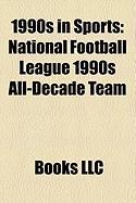 1990s in Sports: National Football League 1990s All-Decade Team
