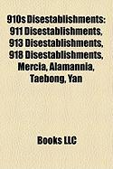 910s Disestablishments: 911 Disestablishments, 913 Disestablishments, 918 Disestablishments, Mercia, Alamannia, Taebong, Yan