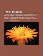 1730s deaths: 1730 deaths, 1731 deaths, 1732 deaths, 1733 deaths, 1734 deaths, 1735 deaths, 1736 deaths, 1737 deaths, 1738 deaths, 1739 deaths - Source: Wikipedia